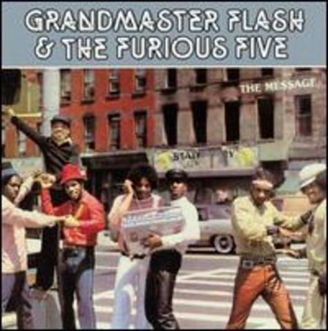 Grandmaster Flash And The Furious Five: The Message