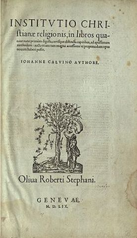 Calvin publishes his book Institutes of the Christian Religion