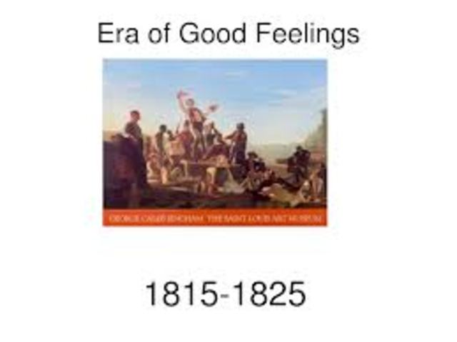"""era of good feelings 2 essay The era of good feelings -- test the years following the end of the war of 1812 have been called the """"era of good feelings because of their apparent lack of partisan political strife in the election of 1816 , james monroe decisively defeated the last of the federalist candidates."""