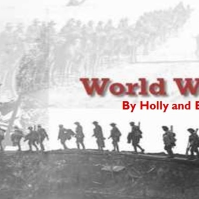 World War One - By Holly and Elly timeline