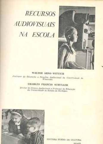 Recursos audiovisuais na Escola de Walter Arno Wittich e Charles Francis Schüller