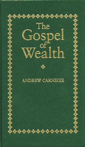 andrew carnegie 1889 essay wealth The gospel of wealth (1889) andrew carnegie  freedom, inequality and wealth carnegie begins his essay by noting the huge differences in wealth in the modern world.