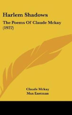 the life and writing career of claude mckay Claude mckay was born september 15, 1889, on the british west indian island of jamaica  and to a large extent throughout his life, mckay remained what frederick.