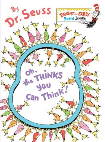 Oh, The Thinks You Can Think! was published