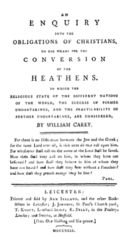 An Enquiry into the Obligations of Christians to use means for the Conversions of the Heathens published