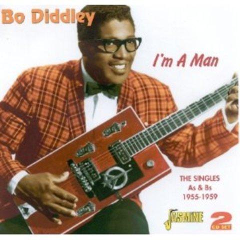 I'm A Man -- Bo Diddley