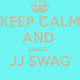 Keep calm and swag jj swag