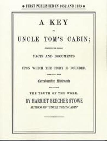 """Stowe publishes """"A Key to Uncle Tom's Cabin"""" to settle disputes over her book"""