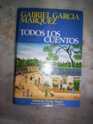 """.- """"Todos los cuentos de Gabriel García Márquez: 1947-1972"""""""