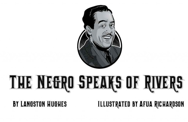 """an analysis of the negro speaks of rivers by langston hughes - """"the negro speaks of rivers"""" by langston hughes is a compelling poem in which hughes explores not only his own past, but the past of the black race as the rivers deepen over time, the negro's soul does too their waters eternally flow, as the black soul suffers."""