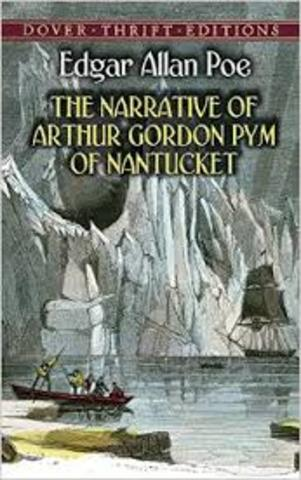 "Poe writes his first novel ""The Narrative of Arthur Gordon Pym."""