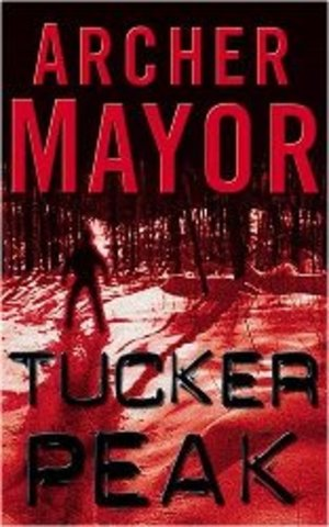 Tucker Peak - by Archer Mayor (publish date and setting)