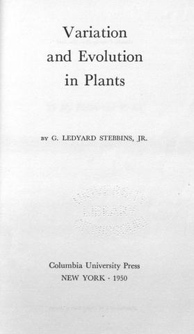 Variation and Evolution in Plants by G. L. Stebbins