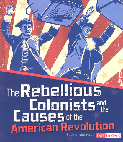 7 Events That Enraged Colonists and Led to the American Revolution