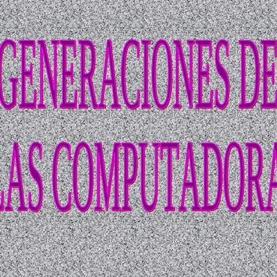 Las cinco generaciones de computadoras. Josseline Castillo timeline