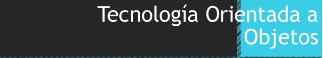 Tecnologia Orientada a Objetos