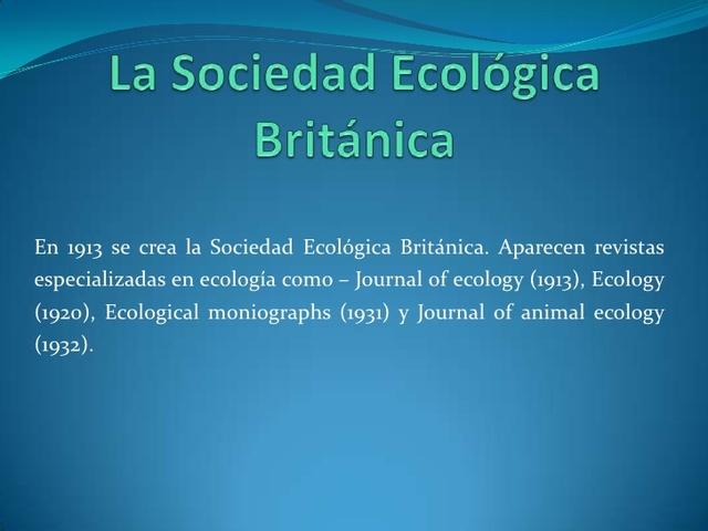 Se crea la Sociedad Británica Ecológica