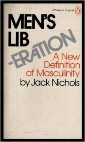 Men's Liberation: A New Definition of Masculinity