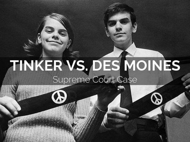 Tinker v. Des Moines Inpendent School Discrict