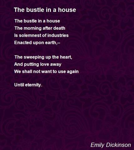 """The Bustle in a House"""