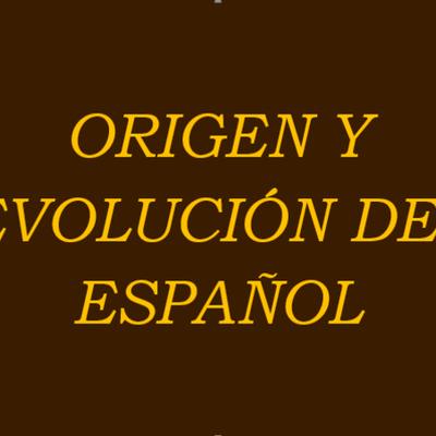 ORIGEN Y EVOLUCIÓN DEL ESPAÑOL timeline