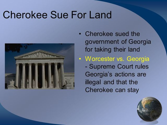 worcester vs georgia Worcester v georgia was a us supreme court case of 1832 concerning the cherokee, a southeast indian tribe the cherokee nation was a self-governing nation whose independence and right to.