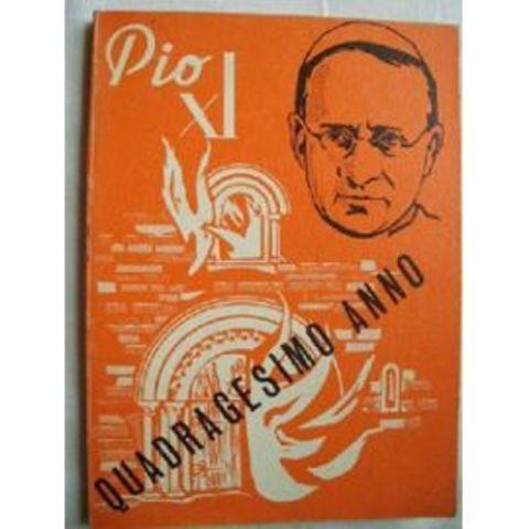 """Quadragesimo anno"": Papa Pío XI"
