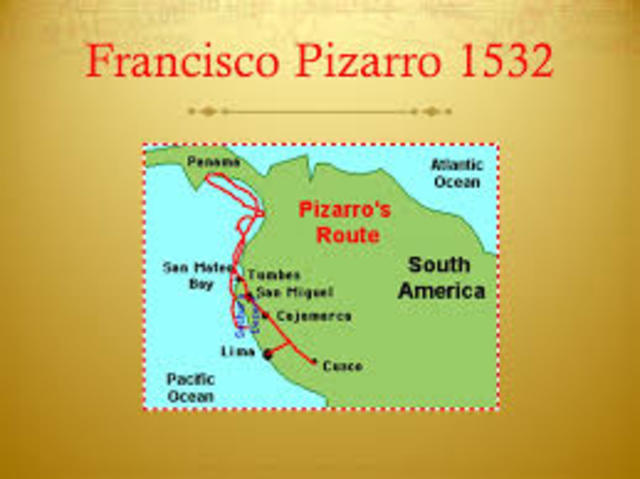 S Francisco Pizarro Exploration Route: HIS 111: Digital Assignment By Danielle Early Timeline