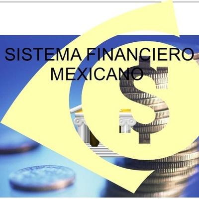 Antecedentes del Sistema Financiero Mexicano  timeline