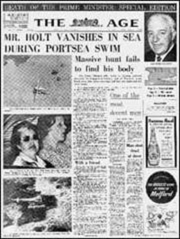 Australian Prime Minister Harold Holt disappears while swimming in heavy surf south of Melbourne. His body is never found