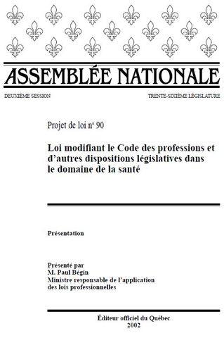 loi #90 Loi modifiant le Code des professions et d'autres dispositions législatives dans le domaine de la santé