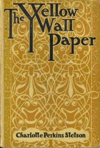 """The Yellow Wallpaper"" by Charlotte Perkins Gilman"
