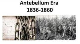 The Second Half of the Antebellum Era: 1836-1860 timeline
