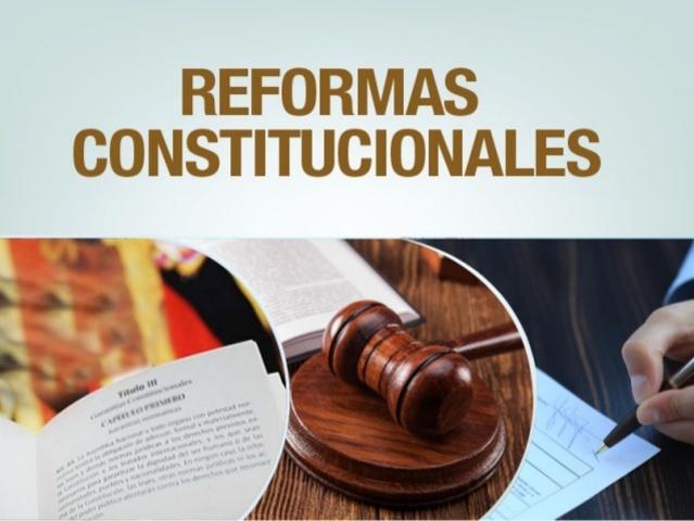 Reformas Constitucionales.