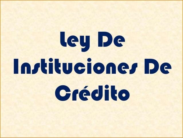 Ley General de Instituciones de Crédito