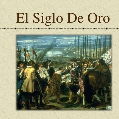 SIGLO DE ORO timeline