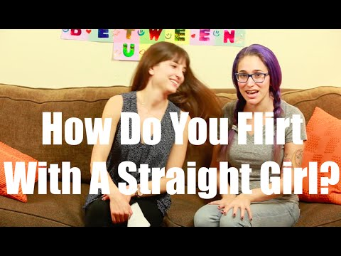 How to get a straight girl to like you