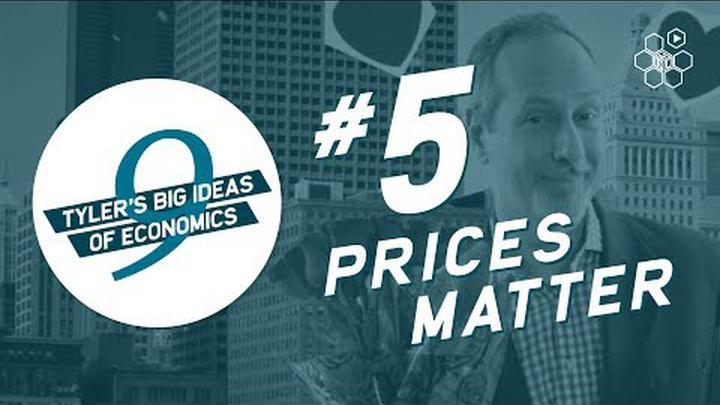 Tyler Cowen's Idea #5: Prices Matter