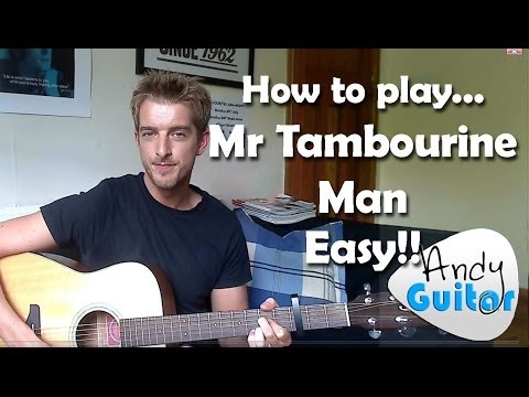 Easy 3 Chord Song #2 Mr Tambourine Man | Bob Dylan / The Byrds