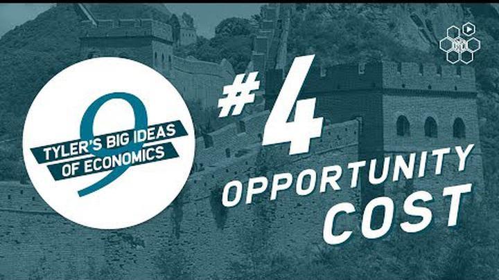 Tyler Cowen's Idea #4: Opportunity Cost