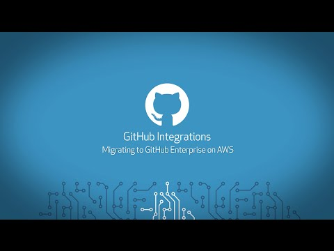 GitHub Integrations • Migrating to GitHub Enterprise on AWS thumbnail