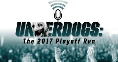 New Podcast: Underdogs: The 2017 Playoff Run