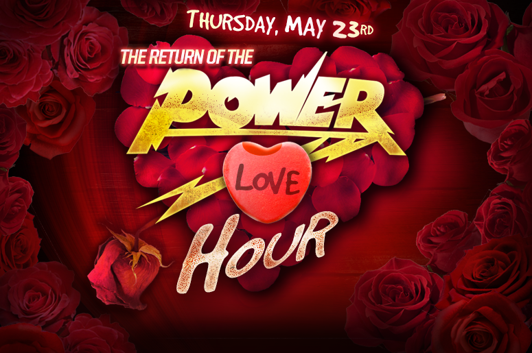 The Power Love Hour, Thursday May 23rd!