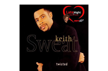 Keith Sweat Twisted 1st #LateNightLove