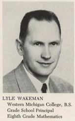 Lyle Orion Wakeman (1953 Grade Sch Principle)