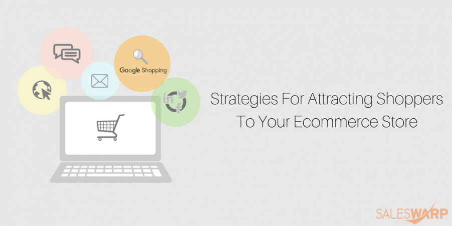 Strategies For Attracting Shoppers To Your Ecommerce Store