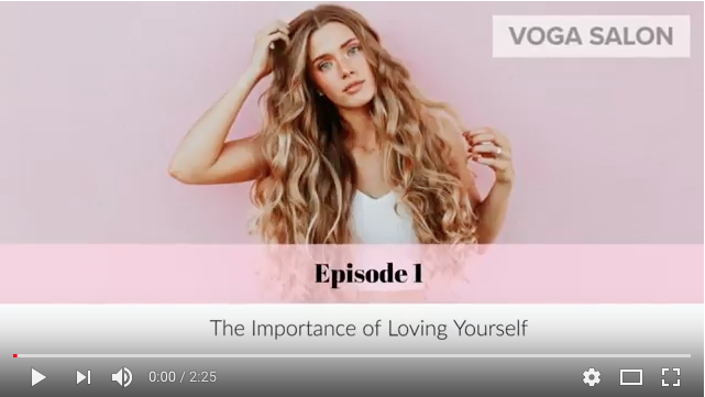 Voga Video • The Importance Of Loving Yourself