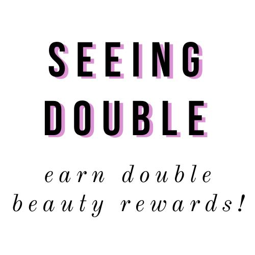 Earn DOUBLE beauty rewards & win a grand prize!