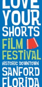 Love Your Shorts Film Festival in Sanford is this Weekend