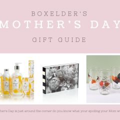 Boxelder's Mother's Day Gift Guide